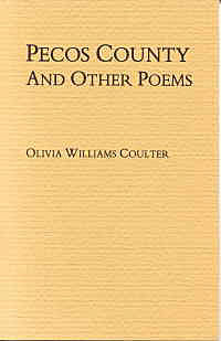 Pecos County and Other Poems, by Olivia Williams Coulter, $6.00